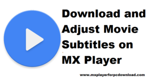 . Downloading Subtitles from the Web for MX Player