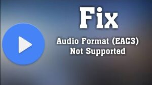eac3 audio not support in mx player